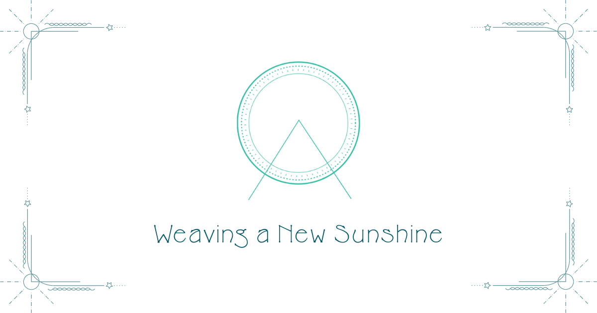 Unearthing the Sacred: Weaving a New Sunshine